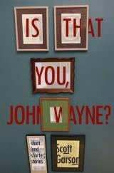 Is That You, John Wayne?