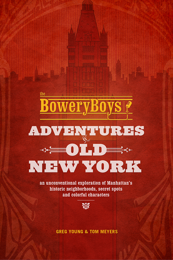 Book jacket for Bowery Boys Adventures in Old New York