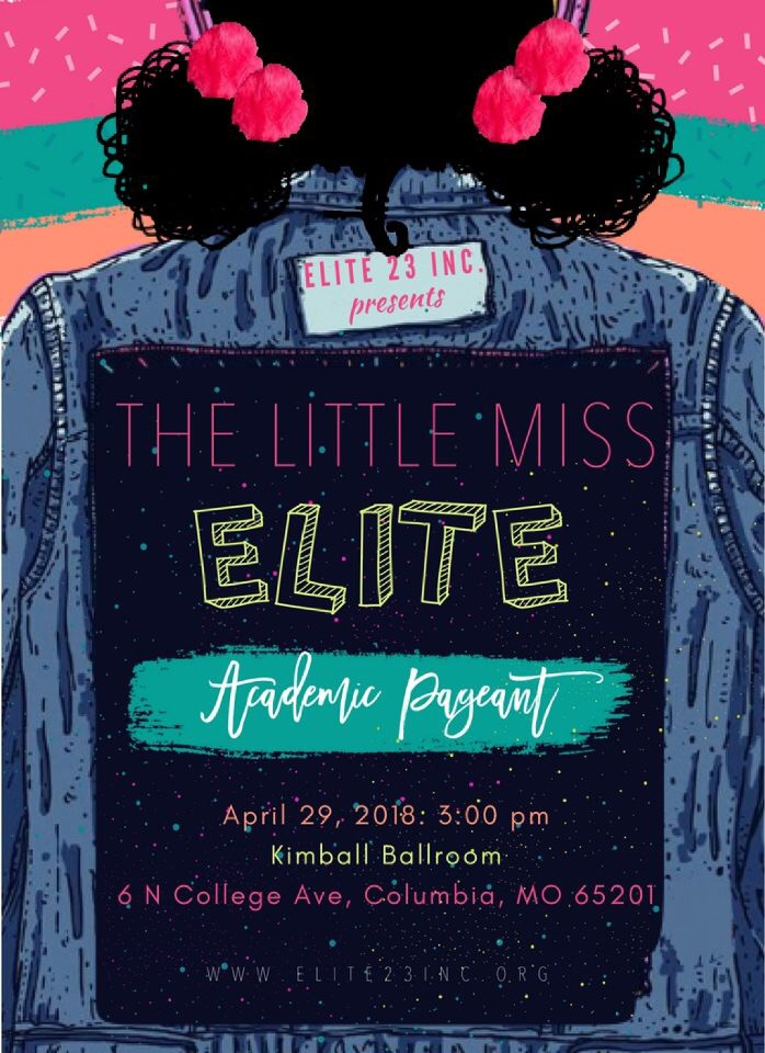 This is a poster for The Little Miss Elite Academic Pageant on April 29, 2018 3 p.m. in Columbia, Mo.